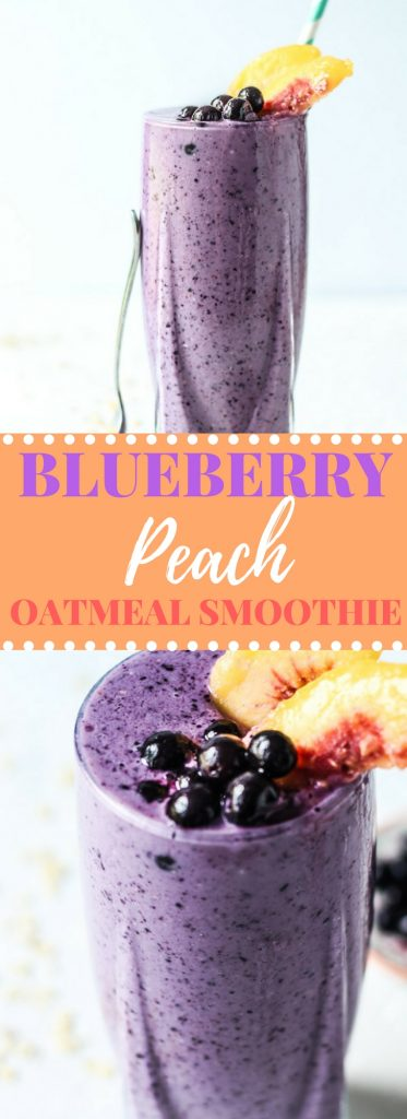 Blueberry Peach Oatmeal Smoothie with almond milk and yogurt pinterest