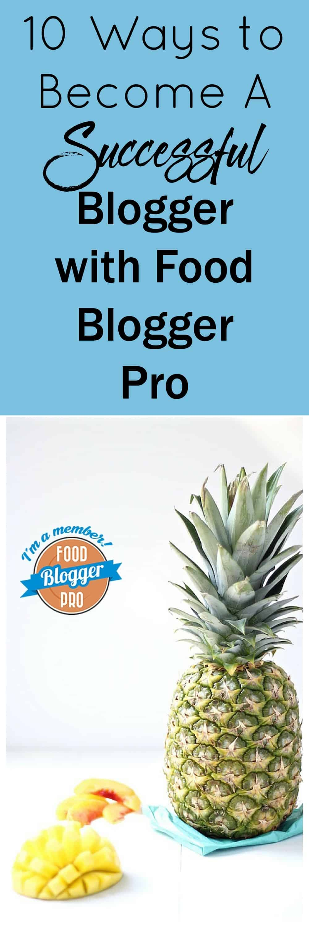 10 ways to become a successful blogger food blogger pro pinterest