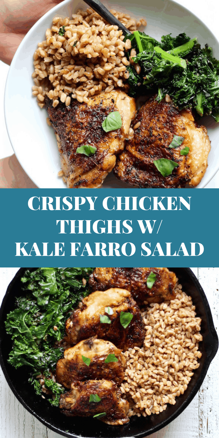 Crispy chicken thighs with kale farro salad, easy weeknight meals #chicken #chickenrecipes
