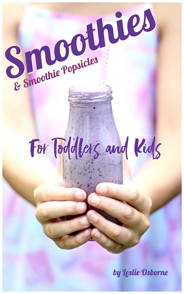 Smoothies and Smoothie Popsicles For Toddlers and Kids is available now!