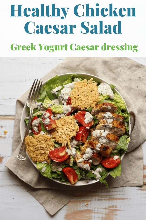 Healthy Chicken Caesar Salad Recipe with Greek yogurt caesar dressing